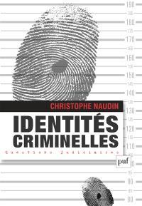 Identités criminelles : la vérité interdite