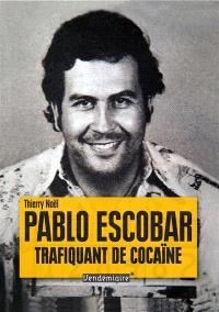 Pablo Escobar : trafiquant de cocaïne