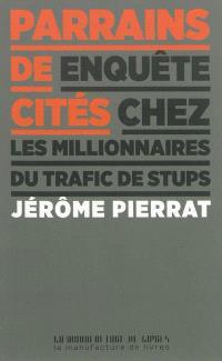 Parrains de cités : enquête chez les millionnaires du trafic de stups
