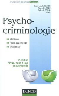 Psycho-criminologie : clinique, prise en charge, expertise