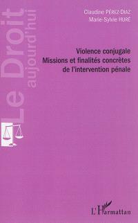 Violence conjugale : missions et finalités concrètes de l'intervention pénale