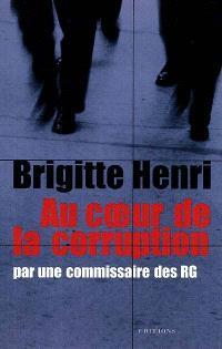 Au coeur de la corruption : par une commissaire des RG