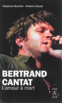 Bertrand Cantat : l'amour à mort