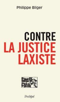 Contre la justice laxiste