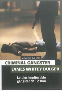 Criminal gangster : James Whitey Bulger