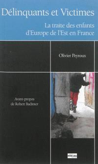 Délinquants et victimes : la traite des enfants d'Europe de l'Est en France