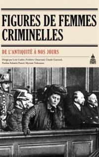 Figures de femmes criminelles de l'Antiquité à nos jours