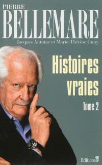 Histoires vraies. Volume 2
