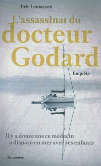 L'assassinat du docteur Godard : enquête