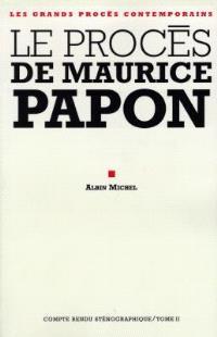Le procès de Maurice Papon : 8 octobre 1997-8 janvier 1998. Volume 2