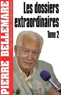 Les dossiers extraordinaires. Volume 2