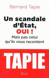 Un scandale d'Etat, oui ! : mais pas celui qu'ils vous racontent