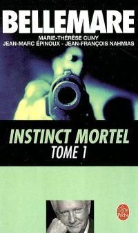 Instinct mortel. Volume 1