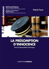 La présomption d'innocence : essai d'interprétation historique