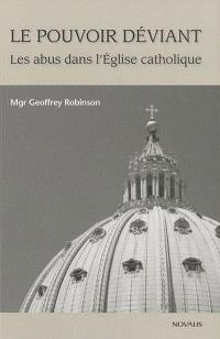 Le pouvoir déviant  : les abus dans l'Église catholique