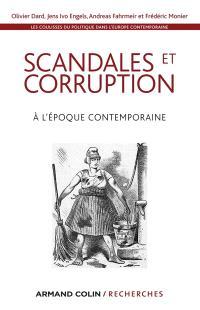 Les coulisses du politique dans l'Europe contemporaine. Volume 3, Scandales et corruption : à l'époque contemporaine