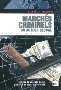 Marchés criminels : un acteur global