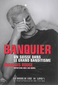 Banquier : un Suisse dans le grand banditisme