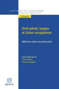 Droit pénal, langue et Union européenne : réflexions autour du procès pénal