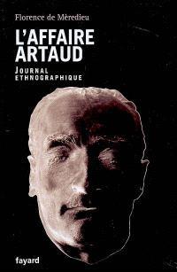 L'affaire Artaud : journal ethnographique
