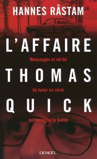 L'affaire Thomas Quick : mensonges et vérités du tueur en série qui terrorisa la Suède