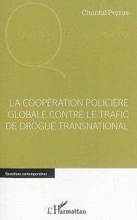 La coopération policière globale contre le trafic de drogue transnational