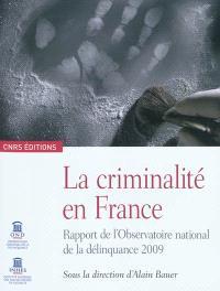 La criminalité en France : rapport de l'Observatoire national de la délinquance 2009