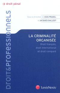 La criminalité organisée : droit français, droit international et droit comparé