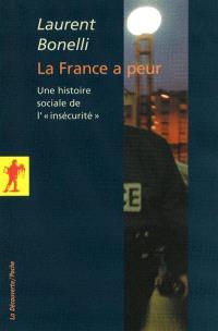 La France a peur : une histoire sociale de l'insécurité