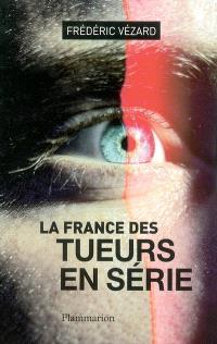 La France des tueurs en série