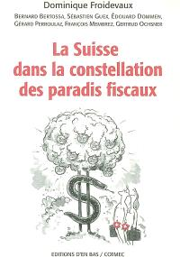 La Suisse dans la constellation des paradis fiscaux