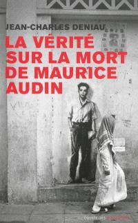 La vérité sur la mort de Maurice Audin