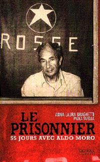 Le prisonnier : 55 jours avec Aldo Moro