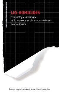 Les homicides : criminologie historique de la violence et de la non violence
