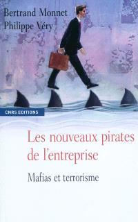 Les nouveaux pirates de l'entreprise : mafias et terrorisme