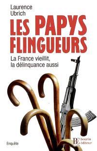 Les papys flingueurs : la France vieillit, la délinquance aussi