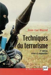 Techniques du terrorisme : méthodes et pratiques du métier terroriste