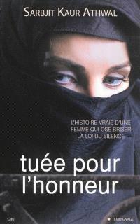 Tuée pour l'honneur : l'histoire vraie d'une femme qui ose briser la loi du silence