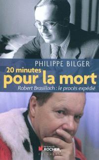 20 minutes pour la mort : Robert Brasillach, le procès expédié
