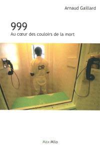 999 : au coeur des couloirs de la mort