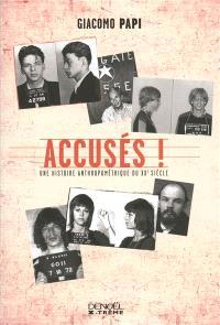 Accusés ! : une histoire anthropométrique du XXe siècle