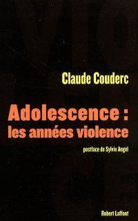 Adolescence : les années violence : l'enquête