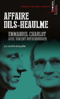 Affaire Dils-Heaulme : la contre-enquête