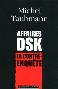 Affaires DSK : la contre-enquête