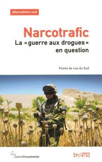 Alternatives Sud. n° 3 (2013), Narcotrafic : la guerre aux drogues en question : points de vue du Sud