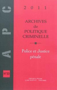 Archives de politique criminelle. n° 33, Police et justice pénale