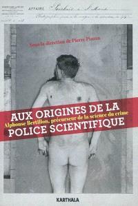 Aux origines de la police scientifique : Alphonse Bertillon, précurseur de la science du crime