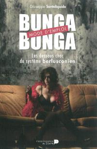 Bunga bunga mode d'emploi : les dessous choc du système berlusconien