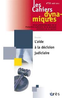 Cahiers dynamiques (Les). n° 51, L'aide à la décision judiciaire