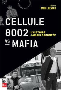 Cellule 8002 vs Mafia  : l' histoire jamais racontée